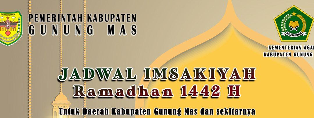 JADWAL IMSAKYAH RAMADHAN 1442 H UNTUK DAERAH KABUPATEN GUNUNG MAS DAN SEKITARNYA
